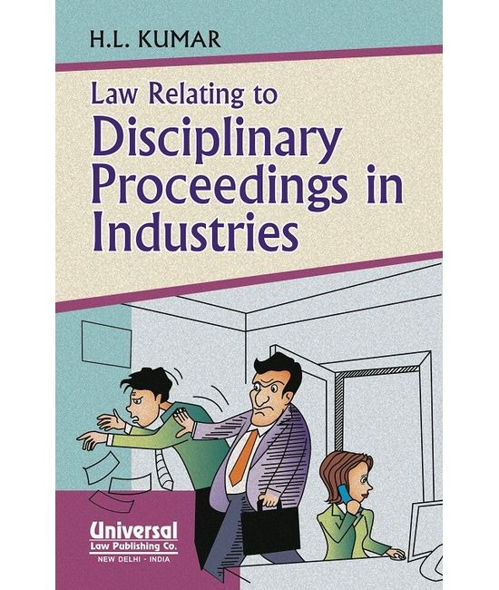 Law Relating to Disciplinary Proceedings in Industries, 8th Edn.,