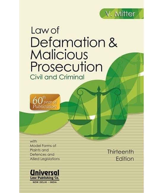 Law of Defamation & Malicious Prosecution (Civil and Criminal) 60th Year of Publication, 13th Edn. with Model Forms of Plaints and Defences and Allied Legislations
