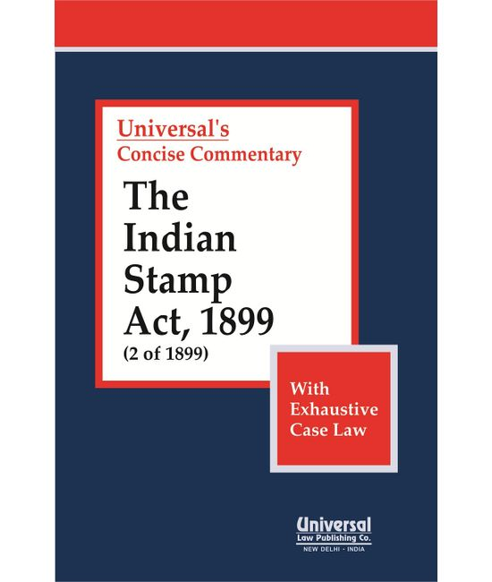 Indian Stamp Act, 1899 (2 of 1899) - With Exhaustive Case Law