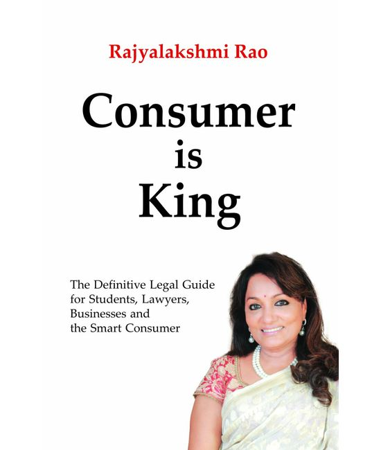 Consumer is King  The Definitive Legal Guide for Students, Lawyers, Businesses and the Smart Consumer (in Eng.), 4th Edn.