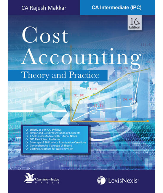Cost Accounting – Theory and Practice [For CA Intermediate (IPC)]