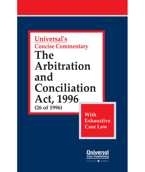 The Arbitration and Conciliation Act, 1996 with Exhaustive Case Law
