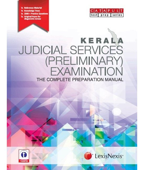 KERALA JUDICIAL SERVICES (PRELIMINARY) EXAMINATION?THE COMPLETE PREPARATION MANUAL