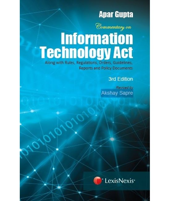 Commentary on Information Technology Act - Along with Rules, Regulations, Orders, Guidelines, Reports and Policy Documents
