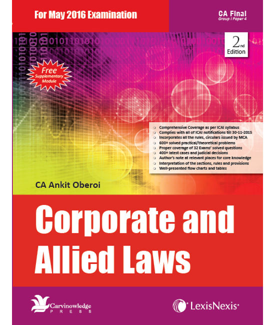 Corporate and Allied Laws - With Free Supplementary Module For CA Final Group I, Paper 4 (For May 2016 Examination)