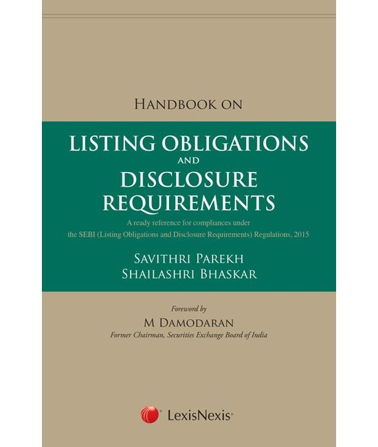 Handbook on Listing Obligations and Disclosure Requirements - A Ready Reference for Compliances under the SEBI (Listing Obligations and Disclosure Requirements) Regulations, 2015