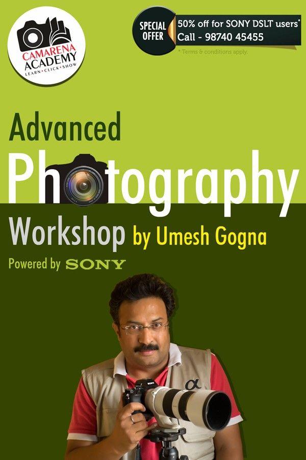 Advanced Photography Workshop By Umesh Gogna - Kolkata 3May'15, 11-5pm