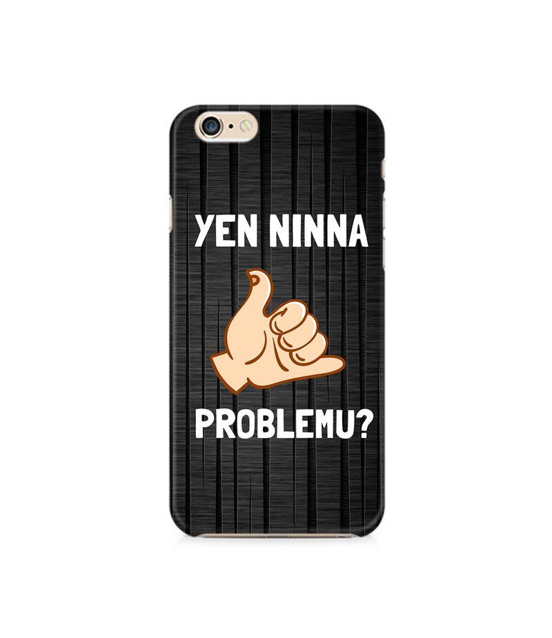 Yen Ninna Problemu? Premium Printed Case For Apple iPhone 6 Plus