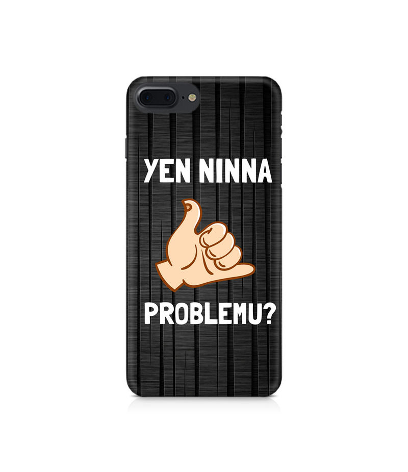Yen Ninna Problemu? Premium Printed Case For Apple iPhone 7 Plus