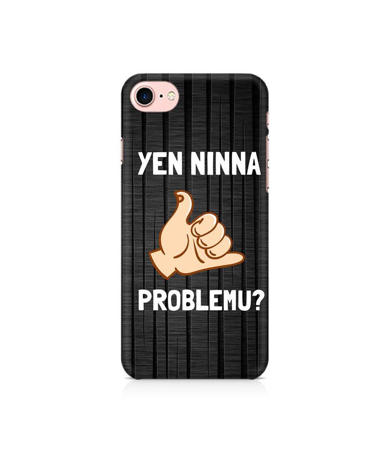 Yen Ninna Problemu? Premium Printed Case For Apple iPhone 7
