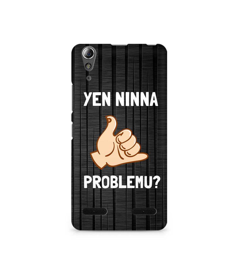 Yen Ninna Problemu? Premium Printed Case For Lenovo A6000