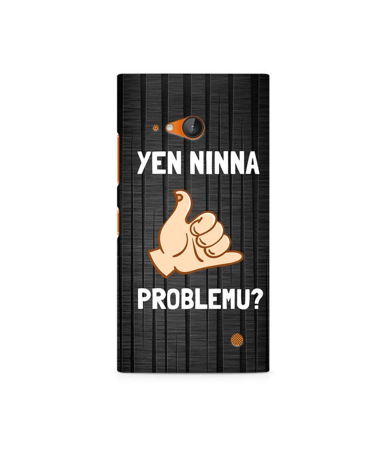 Yen Ninna Problemu? Premium Printed Case For Nokia Lumia 730