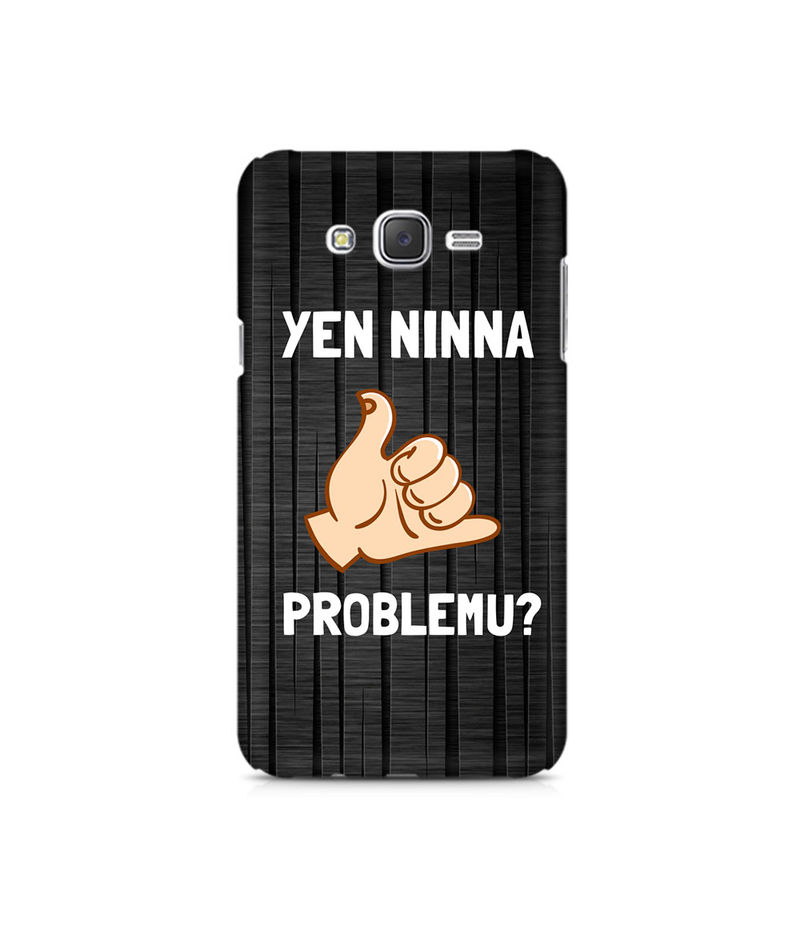 Yen Ninna Problemu? Premium Printed Case For Samsung J7