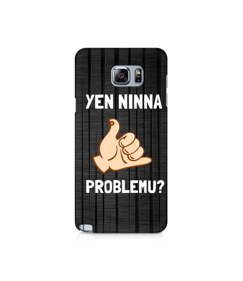 Yen Ninna Problemu? Premium Printed Case For Samsung Note 5