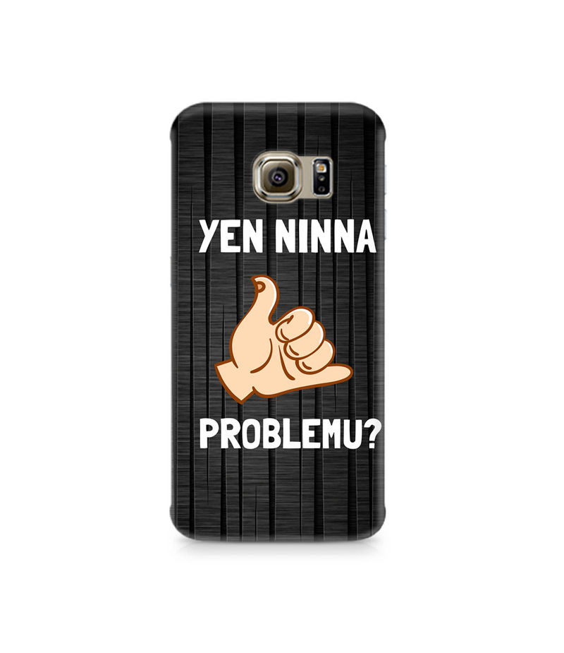 Yen Ninna Problemu? Premium Printed Case For Samsung S6 Edge Plus
