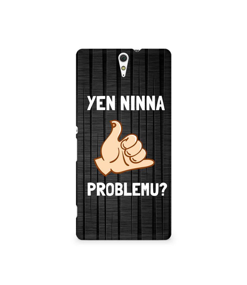 Yen Ninna Problemu? Premium Printed Case For Sony Xperia C5