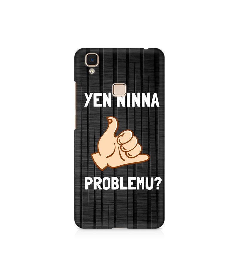 Yen Ninna Problemu? Premium Printed Case For Vivo V3 Max