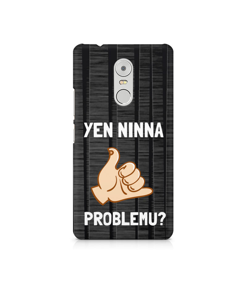 Yen Ninna Problemu? Premium Printed Case For  Lenovo K6 Note