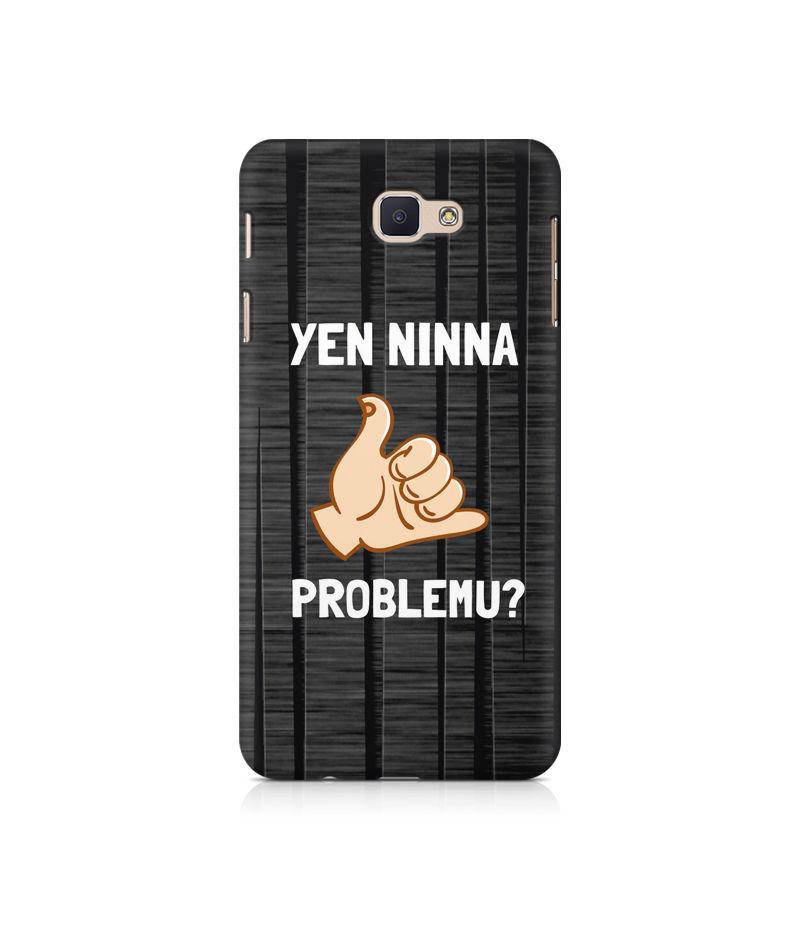 Yen Ninna Problemu? Premium Printed Case For Samsung Galaxy J7  Prime