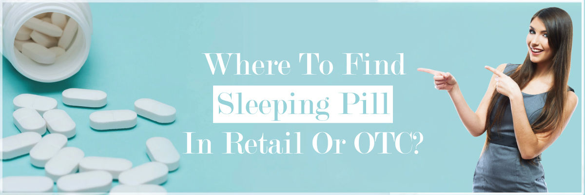 Where-To-Find-Sleeping-Pills-In-Retail-Or-OTC
