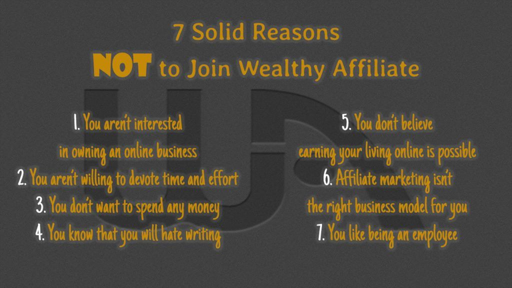 7 Solid Reasons NOT To Join Wealthy Affiliate