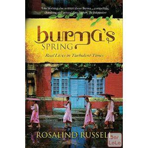 Burma's Spring : Real Lives in Turbulent Times ( Code - 339559 )