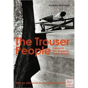 The Trouser People: Burma in the Shadows of the Empire ( Code - 339184 )-56473