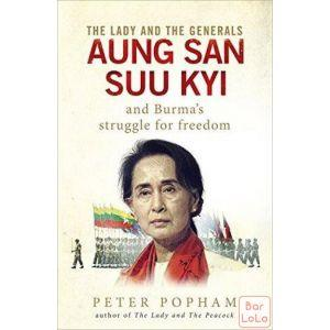The Lady and the Generals: Aung San Suu Kyi and Burma's struggle for freedom ( Code - 043727 )