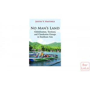 No Man's Land: Globalization, Territory, and Clandestine Groups in Southeast Asia ( Code - 695385 )