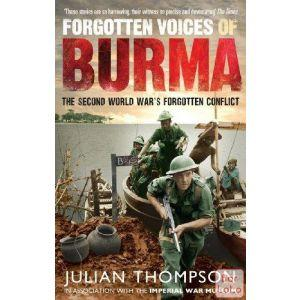 Forgotten Voices of Burma: The Second World War's Forgotten Conflict ( Code - 932374 )