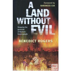 A Land without Evil: Stopping the Genocide of Burma's Karen People ( Code - 460593 )