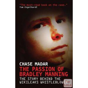 The Passion of Bradley Manning: The Story Behind the Wikileaks Whistleblower ( Code - 680698 )-56776