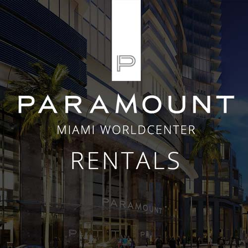 PARAMOUNT MIAMI WORLDCENTER CONDOS FOR RENT