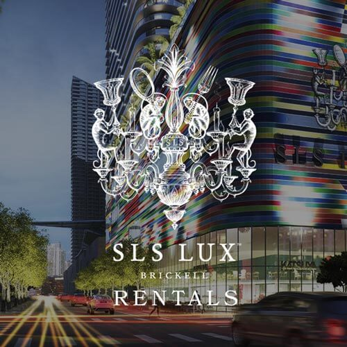 SLS LUX CONDOS FOR RENT