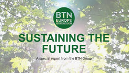 BTN Europe special report: Sustaining the Future