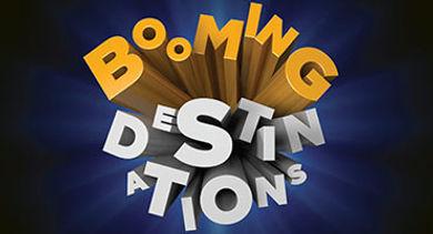Booming Destinations opener