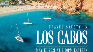 On Demand: Travel Safety in Los Cabos
