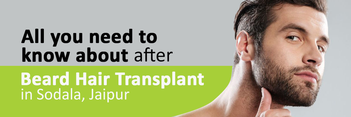 All you need to know about beard hair transplant in Sodala, Jaipur