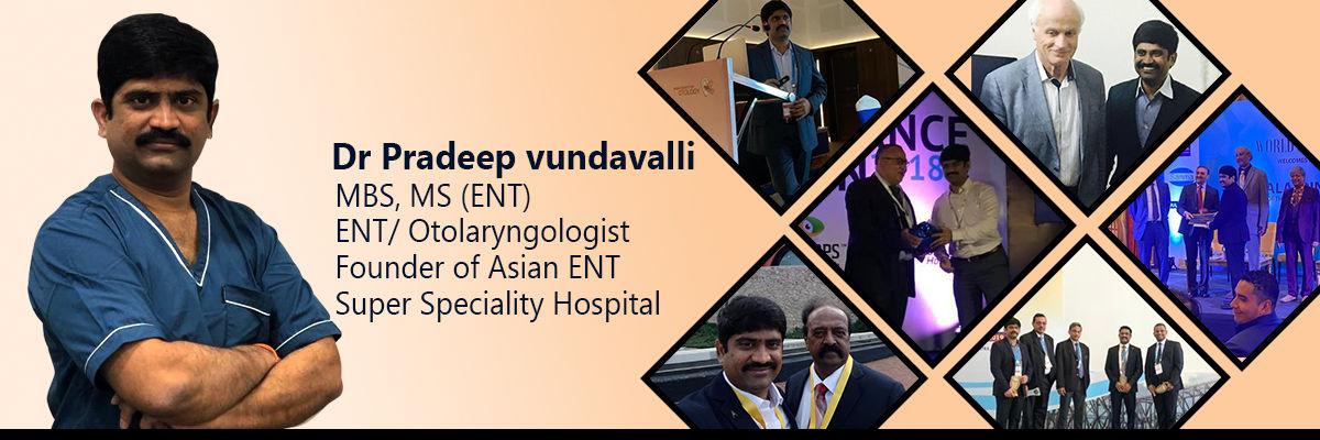 Dr. Pradeep Vundavalli - Asian ENT Hospital