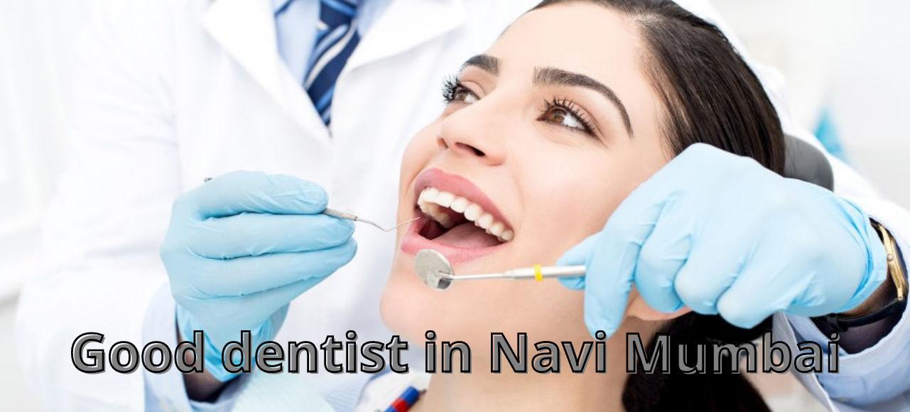Good dentist in Navi Mumbai