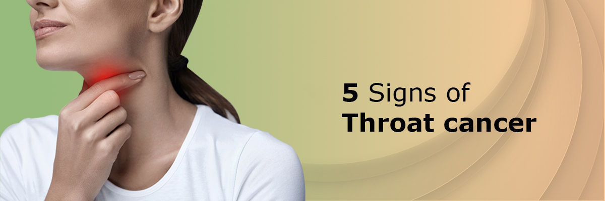 5 Signs of Throat cancer