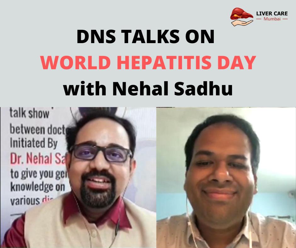 Dr. Gaurav Gupta speaking on World Hepatitis Day with Nehal Sadhu on DNS Talks