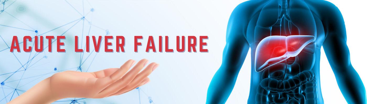 Acute Liver Failure - Causes and Symptoms