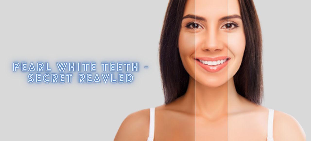 Way to pearl white teeth - Neo dental care