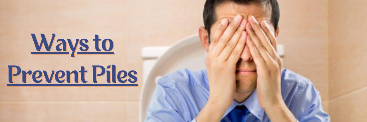 7 Ways to Prevent Piles
