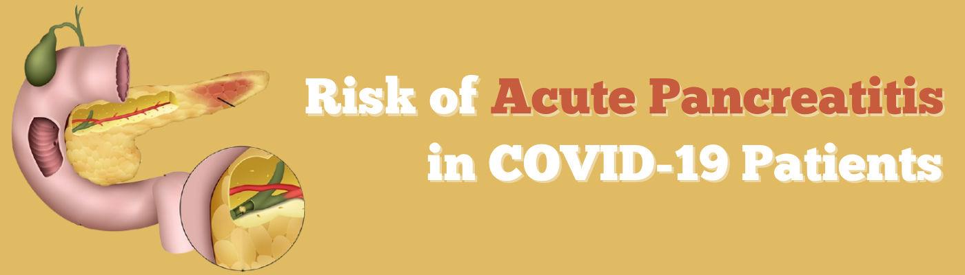 Acute Pancreatitis in COVID-19 Patients