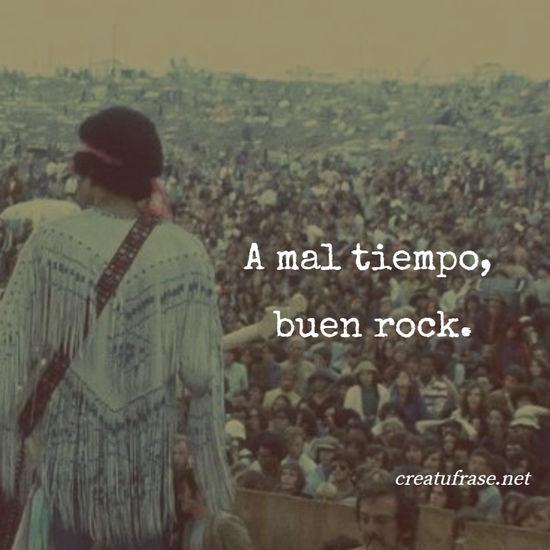 A mal tiempo,  buen rock.