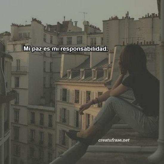 Imágenes de la frase: Mi paz es mi responsabilidad.