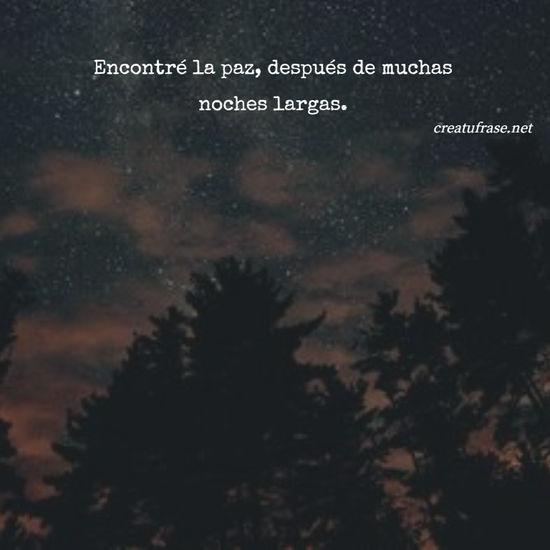 Imágenes de la frase: Encontré la paz, después de muchas noches largas.