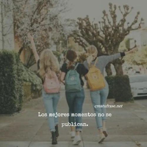 Frases de Amistad - Los mejores momentos no se publican.